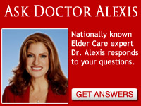 Ask Dr. Alexis - Elder Care and Caregiving Expert